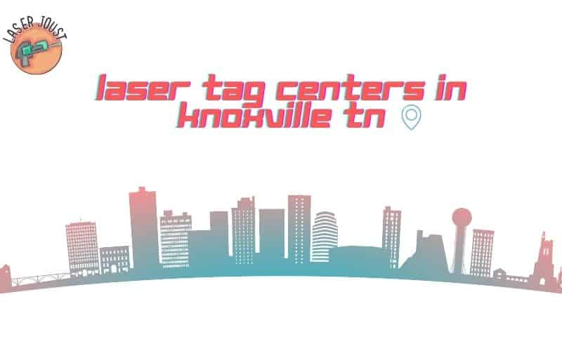 laser tag centers in Knoxville, Tennessee
